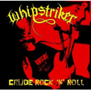 Whipstriker - Crude Rock 'N' Roll