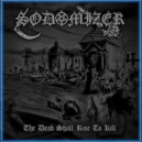 Sodomizer - The Dead Shall Rise to Kill