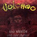 Vulcano - Five Skulls and One Chalice