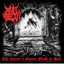 Revel Decay - The Christ's Rotten Flesh To Hell