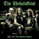 The Unhaligäst - (We are) The Unholy Ghosts