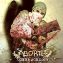 Aborted - Goremageddon : The Saw and the Carnage Done
