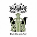 Iron Woods - Death Hail and Glory
