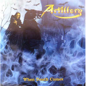 http://www.dyingmusic.com/shop/3010-3664-thickbox/artillery-when-death-comes.jpg