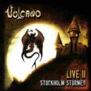 Vulcano - Live II Stockholm Stormed
