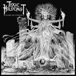 http://www.dyingmusic.com/shop/3207-3883-thickbox/toxic-holocaust-conjure-and-command.jpg