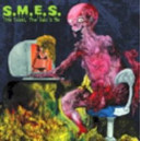 S.M.E.S - The Good,The Bad & Me