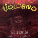 Vulcano - Five Skulls and One Chalice