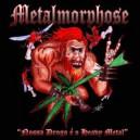 Metalmorphose - Nossa Droga é o Heavy Metal